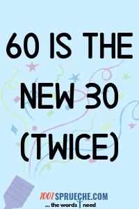 Geburtstagssprüche zum 60 Geburtstag