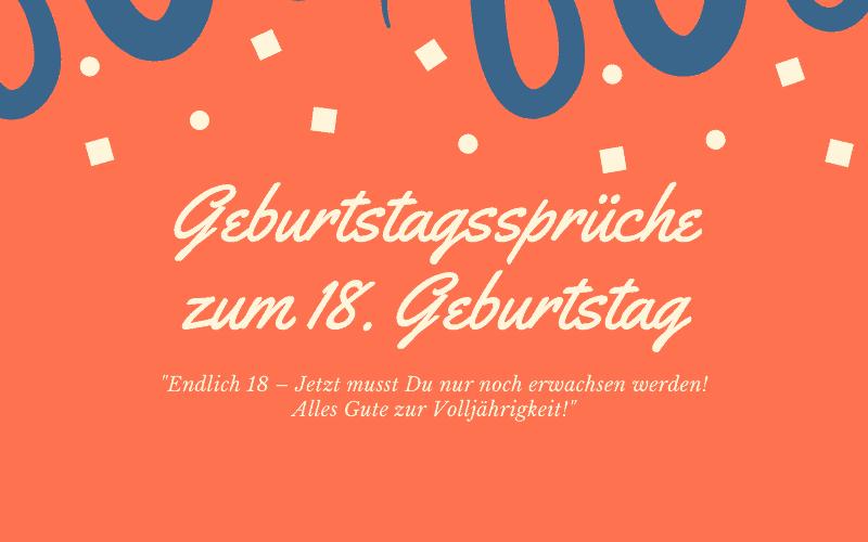 Spruche Zum 18 Geburtstag Geburtstagsspruche Und Wunsche
