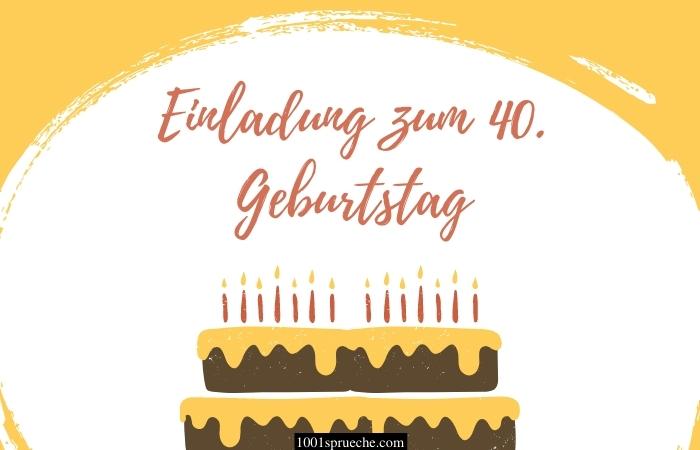 Einladung zum 40. Geburtstag Text