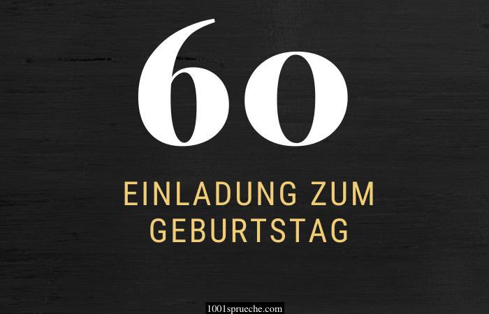 Einladungstext 60. Geburtstag