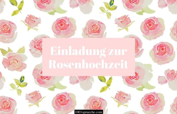 Einladung zur Rosenhochzeit Text