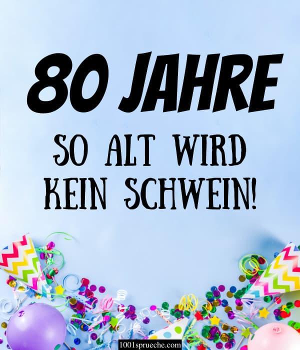 Sprüche zum 80. Geburtstag
